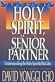 The Holy Spirit, My Senior Partner, David Yonggi-Cho and Paul Y. Cho, 0884192261