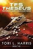 TFS Theseus: The Terran Fleet Command Saga - Book 2 (Volume 2)