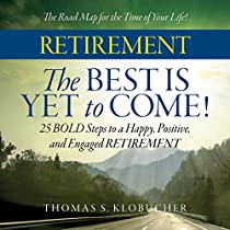 RETIREMENT: THE BEST IS YET TO COME