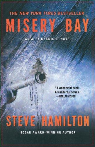 Misery Bay: An Alex McKnight Novel (Alex McKnight Novels) [Steve Hamilton] (Tapa Blanda)
