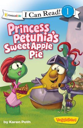 Princess Petunia's Sweet Apple Pie (I Can Read! / Big Idea Books / VeggieTales)