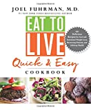 img - for Eat to Live Quick and Easy Cookbook: 131 Delicious Recipes for Fast and Sustained Weight Loss, Reversing Disease, and Lifelong Health book / textbook / text book