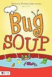 Bug Soup, Bethany Morton-Gannaway, 1613469683