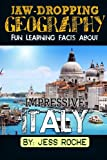 italian geography - Jaw-Dropping Geography: Fun Learning Facts About IMPRESSIVE ITALY: Illustrated Fun Learning For Kids (Volume 1)