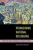 Reimagining National Belonging : Post-Civil War el Salvador in a Global Context, DeLugan, Robin Maria, 0816509395