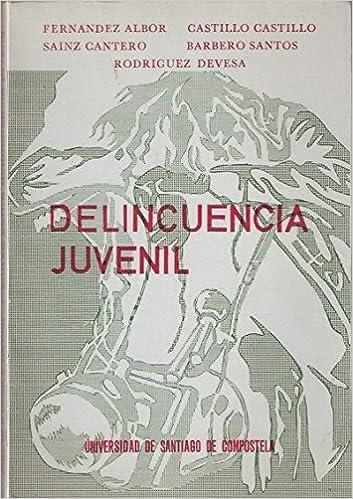 DELINCUENCIA JUVENIL.: Amazon.es: FERNANDEZ ALBOR/CASTILLO/SAINZ CANTERO/BARBERO SANTOS/RODRIGUEZ DEVESA.: Libros