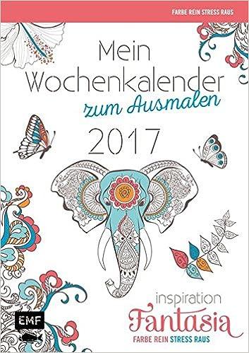 Mein Wochenkalender zum Ausmalen 2017 Farbe rein, Stress raus ...