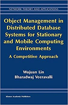 Book Object Management in Distributed Database Systems for Stationary and Mobile Computing Environments: A Competitive Approach (Network Theory and Applications)