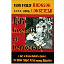 Ajax: Arsenal of Democracy: A Story of Defence Industries Ltd., and, Inside Camp-X