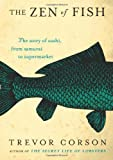 The Zen of Fish, Trevor Corson, 0060883502