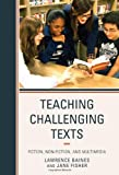 Teaching Challenging Texts, Lawrence Baines and Jane Fisher, 1475805217