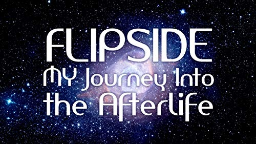 - Flipside: A Journey Into the Afterlife