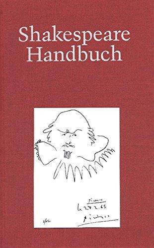 Shakespeare-Handbuch: Die Zeit - Der Mensch - Das Werk - Die Nachwelt