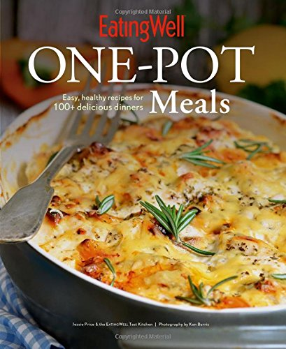 EatingWell One-Pot Meals: Easy, Healthy Recipes for 100+ Delicious Dinners PDF