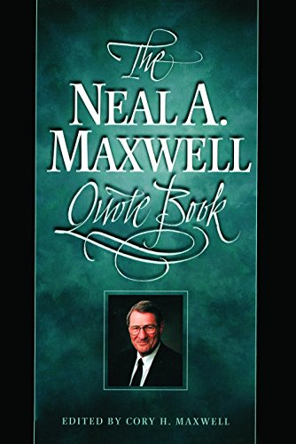 Neal A. Maxwell Quote Book - Maxwell Salt