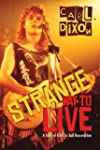 Strange Way to Live: A Story of Rock...