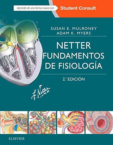 Netter. Fundamentos De Fisiología. Studentconsult - 2ª Edición (Inglés) Tapa blanda – 22 jun 2016 Susan E. Mulroney Adam K. Myers Elsevier 8445826581