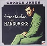 George Jones: Heartaches & Hangovers