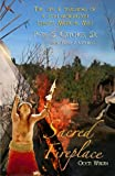 img - for Sacred Fireplace - The Life & Teachings of a 37th Generation Lakota Medicine Man book / textbook / text book