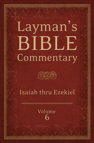 Layman's Bible Commentary Vol. 6: Isaiah thru Ezekiel