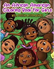 An African American Coloring Book For Girls: With Positive Affirmations: For Little Black & Brown Boss Babes With Natural Hair: With Motivational Quotes: Mazes & Word Searches Included!
