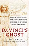 img - for Da Vinci's Ghost: Genius, Obsession, and How Leonardo Created the World in His Own Image by Lester, Toby (October 30, 2012) Paperback book / textbook / text book