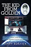The Kid from Golden: From the Cotton Fields of Mississippi to NASA Mission Control and Beyond (Second Edition)