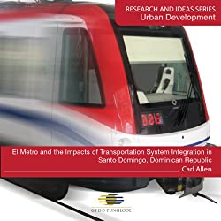 El Metro and the Impacts of Transportation System Integration in Santo Domingo, Dominican Republic