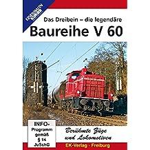 Berühmte Züge und Lokomotiven: Das Dreibein - die legendäre Baureihe V 60