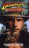 Indiana Jones and the Interior World (A Bantam Falcon book)