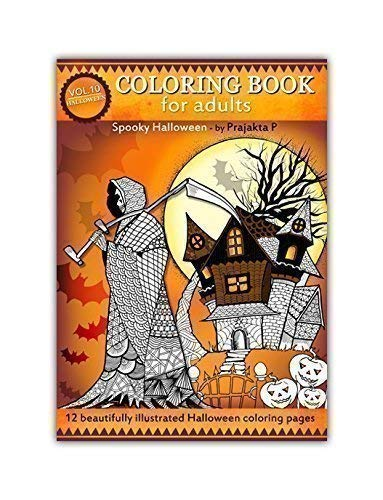Spooky Halloween coloring book for adults - Volume 10 by Prajakta P, Spiral bound paperback stress relieving patterns for grown ups -