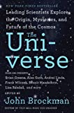 img - for The Universe: Leading Scientists Explore the Origin, Mysteries, and Future of the Cosmos (Best of Edge Series) book / textbook / text book