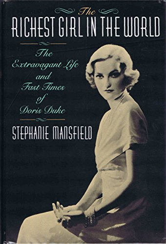 The Richest Girl In The World - The Extravagant Life And Fast Times Of Doris Duke
