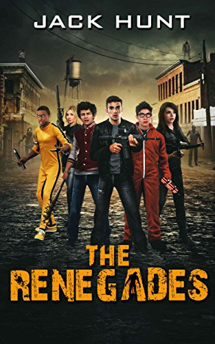 The Renegades (A Post Apocalyptic Zombie Novel) by [Hunt, Jack]