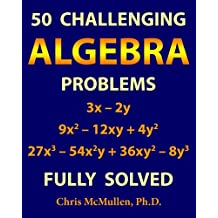 50 Challenging Algebra Problems (Fully Solved)