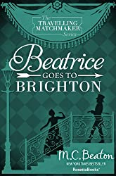 Beatrice Goes to Brighton (The Traveling Matchmaker series Book 4)