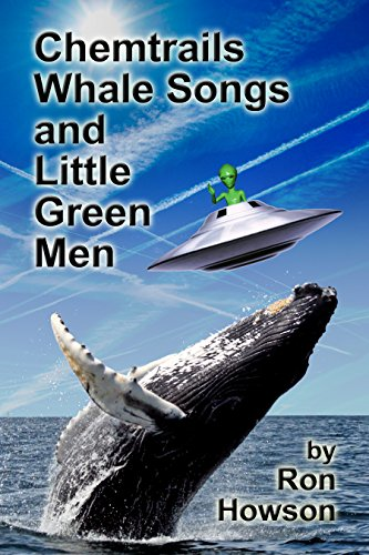 - Chemtrails, Whale Songs, and Little Green Men