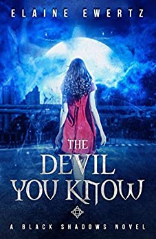 The Devil You Know (Black Shadows Book 1) by [Ewertz, Elaine]