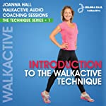 Introduction to the Walkactive Technique: Walkactive Audio Coaching Sessions - The Technique Series, #1 | Joanna Hall