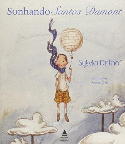 Sonhando Santos Dumont