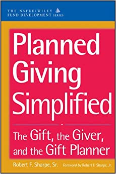 Planned Giving Simplified: The Gift, The Giver, and the Gift ...
