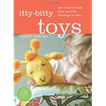 By Susan B. Anderson - Itty Bitty Toys: Reversibles, Dolls, and Other Hand-Knit Playthings for Kids (Spiral Bound) (11.2.2009)