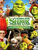 Shrek Forever After Coloring Book: Coloring Book for Kids and Adults, This Amazing Coloring Book Will Make Your Kids Happier and Give Them Joy (Best ... Books for Adults and Kids 2-4 4-8 8-12+)