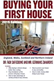 Buying Your First House - UK 2015 Edition: Includes 2015 UK taxes