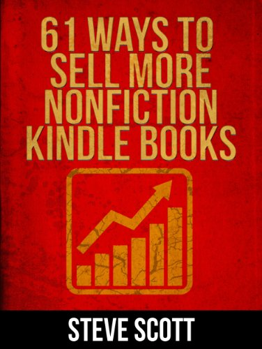 61 Ways to Sell More Nonfiction Kindle Books (Best Scope For 1000 Dollars)