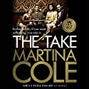 The Take Audiobook by Martina Cole Narrated by Annie Aldington