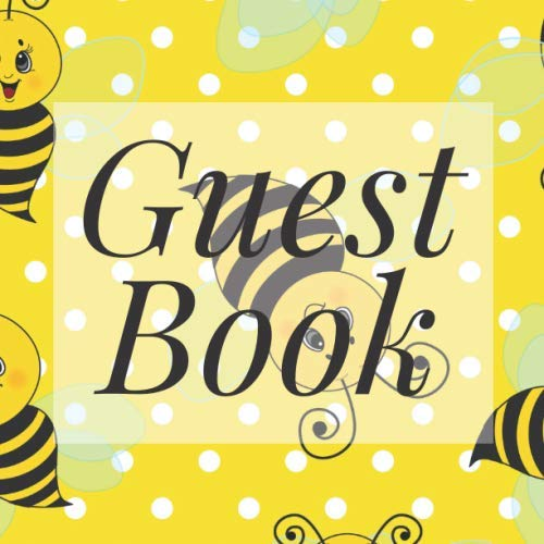 Guest Book: Bee Bumblebee Honey Theme - Signing Guestbook Gift Log Photo Space Book for Birthday Party Celebration Anniversary Baby Bridal Shower ... Keepsake to Write Special Memories