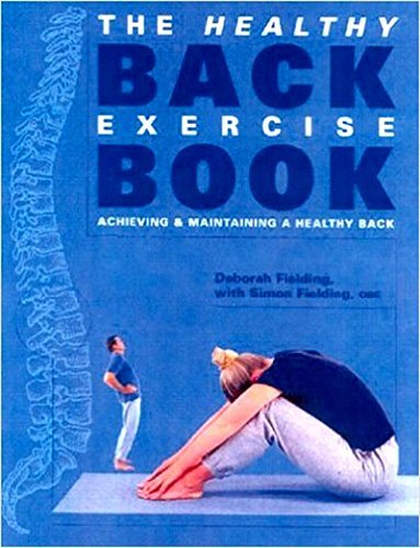 Maintaining Healthy - The healthy back exercise book: Achieving & maintaining a healthy back