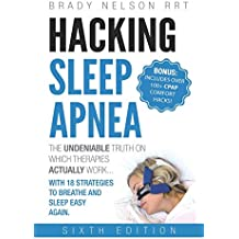 Hacking Sleep Apnea — 6th Edition | 18 Strategies to Breathe & Sleep Easy Again