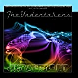 Just A Little Bit by The Undertakers
